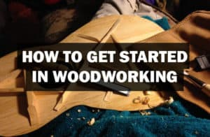 get_started_in_woodworking