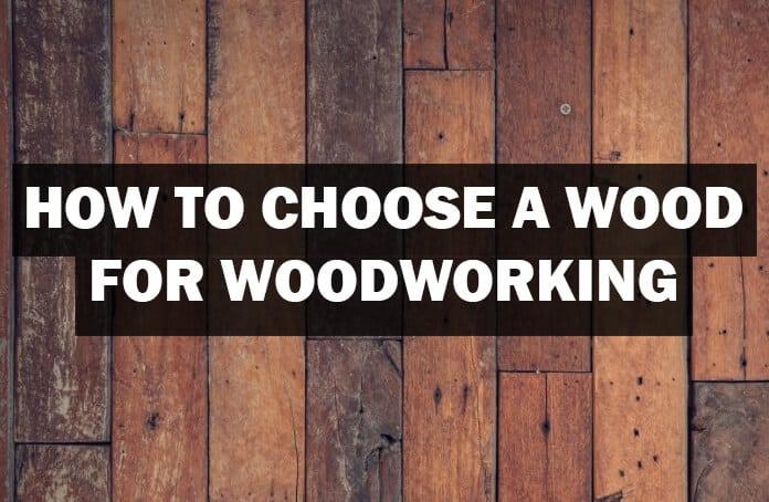 Choosing_wood_type