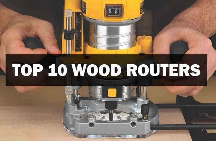 10 Best Wood Routers Of 2019 Woodwork Made Easy