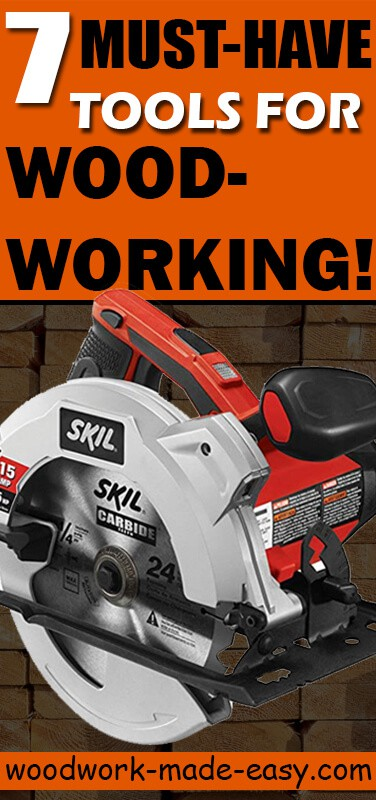 7 Must Have Woodworking Tools Woodwork Made Easy